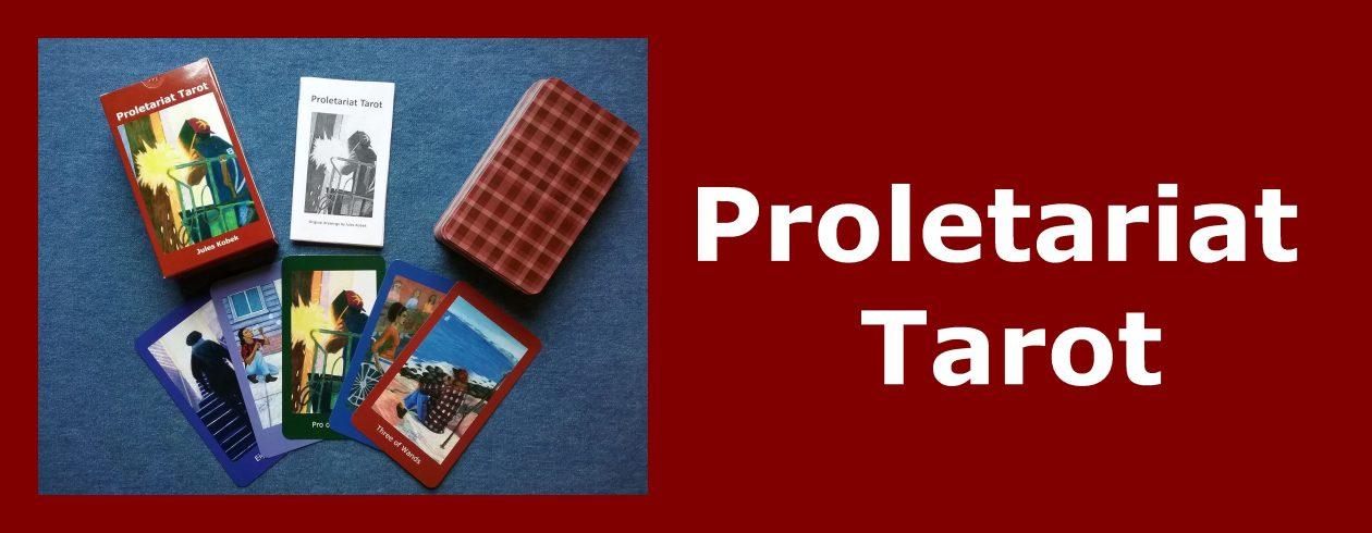 The Proletariat Tarot by Jules Kobek